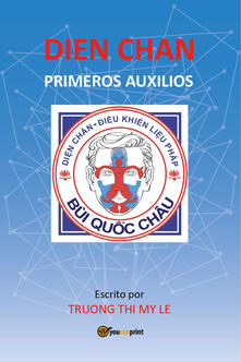 Dien Chan. Primeros auxilios - Thi My Le Truong - copertina