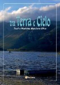 Tra terra e cielo - Marciano Oliva - copertina