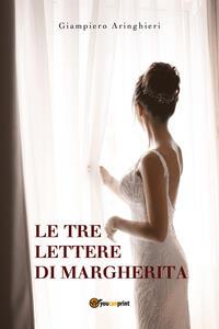 Le tre lettere di Margherita - Giampiero Aringhieri - copertina