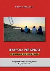Trappola per single - Franco Mazzetta - copertina