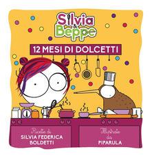 Silvia & Beppe. 12 mesi di dolcetti - Silvia Federica Boldetti,Piparula - ebook