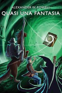 Quasi una fantasia - Alexander W. Powell - copertina