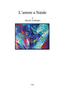 L' amore a Natale - Alessio Tanfoglio - copertina