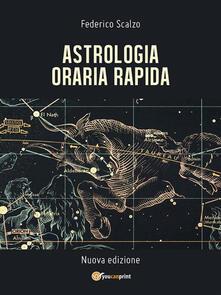 Astrologia Oraria Rapida - Federico Scalzo - ebook