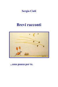 Brevi racconti - Sergio Cioli - copertina