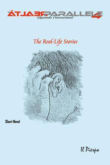 Le realtà parallele (Quando s'incrociano). The real-Life short novel. Vol. 4 - Il Pierpo - copertina