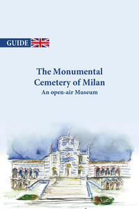 The Monumental cemetery of Milan. An open-air museum - Lalla Fumagalli,Carla De Bernardi - copertina