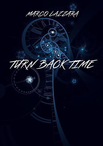 Turn back time. Ediz. italiana - Marco Lazzara - ebook