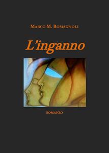 L' inganno - Marco M. Romagnoli - copertina