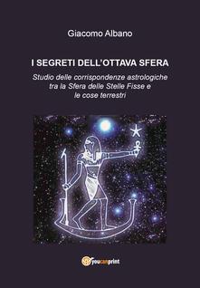 I segreti dellottava sfera. Studio delle corrispondenze astrologiche tra la sfera delle stelle fisse e le cose terrestri.pdf
