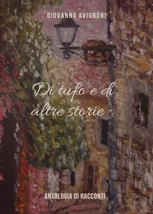 Di tufo e di altre storie - Giovanna Avignoni - copertina