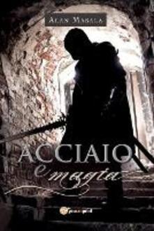 Acciaio e magia - Alan Masala - copertina
