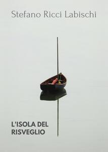L' isola del risveglio - Stefano Ricci Labischi - copertina