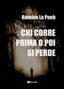 Chi corre prima o poi si perde - Romina La Peeh - copertina