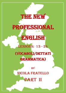 The new professional English. Ediz. italiana. Vol. 2: Lessons 13-24. - Nicola Fratello - copertina