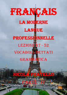 Radiospeed.it La moderne langue professionnelle. Français. Ediz. italiana. Vol. 4: Lezioni 37-52. Image