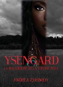Listadelpopolo.it Ysengard. La maledizione della vergine nera Image