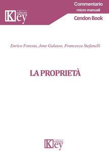 La proprietà - Enrico Foresta,Jone Galasso,Francesca Stefanelli - copertina