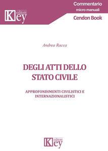 Degli atti dello stato civile. Approfondimenti civilistici e internazionalistici