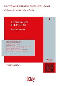 Le ordinanze del Comune. Casi pratici e soluzioni giurisprudenziali. Aggiornato al marzo 2018 - Vittorio Italia - copertina
