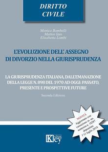 L' evoluzione dell'assegno di divorzio nella giurisprudenza - Monica Bombelli,Matteo Iato,Elisabetta Lombi - copertina