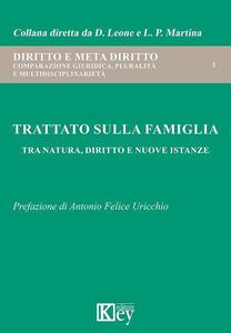 Trattato sulla famiglia. Tra natura, diritto e nuove istanze - Domenica Leone,Luigi Piero Martina - copertina