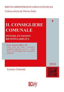 Il consigliere comunale. Poteri, funzioni, responsabilità - Lorenzo Camarda - copertina