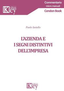 L' azienda e i segni distintivi dell'impresa - Paolo Iasiello - copertina