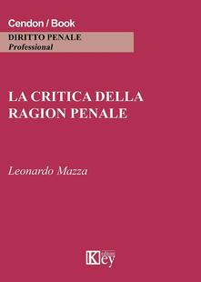 La critica della ragion penale - Leonardo Mazza - copertina