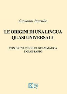 Le origini di una lingua quasi universale - Giovanni Bausilio - copertina