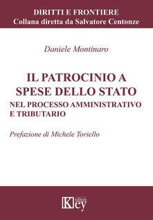 Il patrocinio a spese dello Stato. Nel processo amministrativo e tributario - Daniele Montinaro - copertina