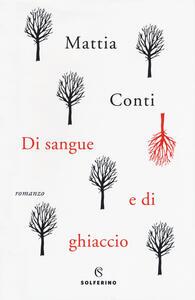 Di sangue e di ghiaccio - Mattia Conti - copertina