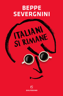 Italiani si rimane - Beppe Severgnini - copertina