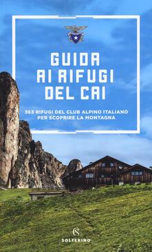 Winniearcher.com Guida ai rifugi del CAI. 371 rifugi del Club Alpino Italiano per scoprire la montagna Image
