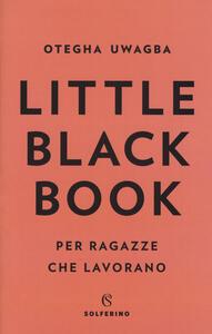 Little black book per ragazze che lavorano - Otegha Uwagba - copertina