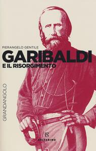 Garibaldi e il Risorgimento - Pierangelo Gentile - copertina