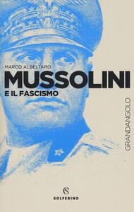Mussolini e il fascismo - Marco Albeltaro - copertina