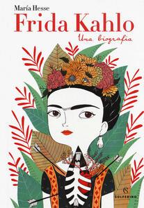 Frida Kahlo. Una biografia - María Hesse - copertina