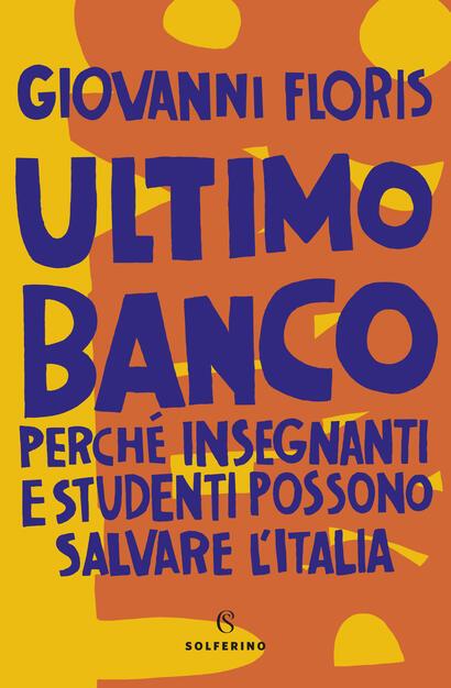 Ultimo Banco Perche Insegnanti E Studenti Possono Salvare L Italia Floris Giovanni Ebook Epub Con Drm Ibs
