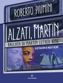 Alzati, Martin. Ballata di Martin Luther King - Roberto Piumini - copertina