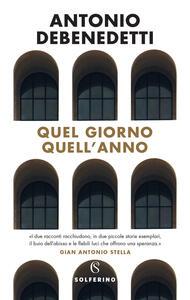 Quel giorno quell'anno - Antonio Debenedetti - copertina