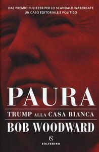 Paura. Trump alla Casa Bianca - Bob Woodward - copertina