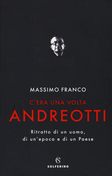 Filmarelalterita.it C'era una volta Andreotti. Ritratto di un uomo, di un'epoca e di un Paese Image