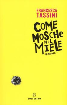 Come mosche nel miele - Francesca Tassini - copertina