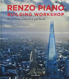 Criticalwinenotav.it Renzo Piano Building Workshop. Ricuciture urbane e periferie. Ediz. illustrata Image