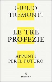 Tre profezie. Appunti per il futuro - Giulio Tremonti - copertina