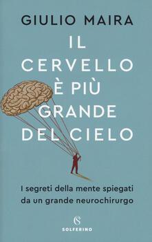 Il cervello è più grande del cielo. I segreti della mente spiegati da un grande neurochirurgo.pdf