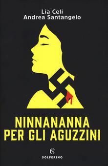 Ninnananna per gli aguzzini - Lia Celi,Andrea Santangelo - copertina