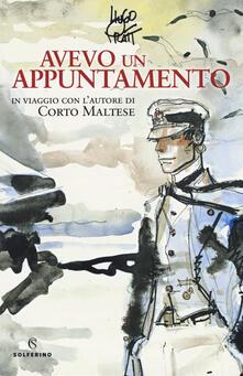 Radiospeed.it Avevo un appuntamento. In viaggio con l'autore di Corto Maltese. Ediz. a colori Image