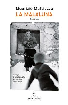 La malaluna - Maurizio Mattiuzza - copertina